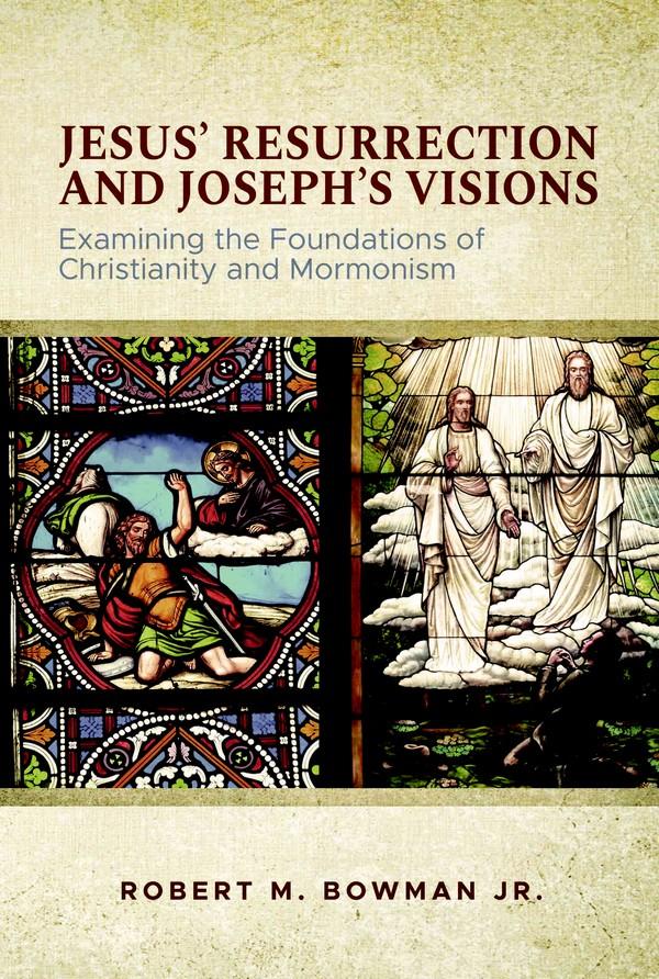 Jesus' Resurrection and Joseph Smith's Visions